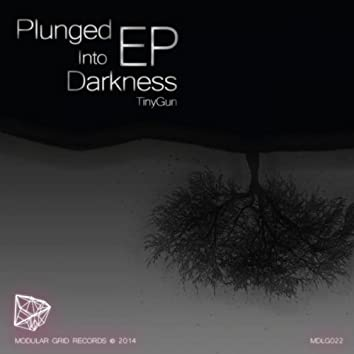 Plunged Into Darkness