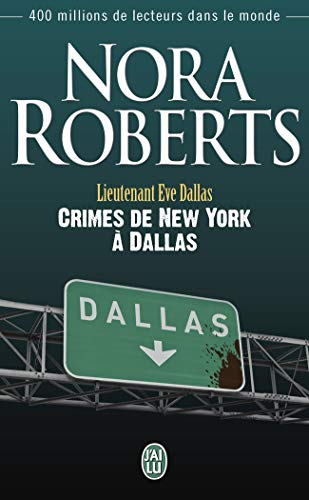 Lieutenant Eve Dallas - 33 - Crimes de New York a Dallas