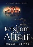 The Felsham Affair 2020: A Lawrence Harpham Mystery (The Lawrence Harpham Mysteries)