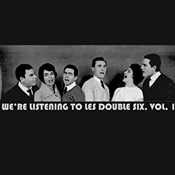 We're Listening to Les Double Six, Vol. 1