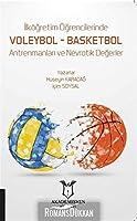 Ilkögretim Ögrencilerinde Voleybol - Basketbol Antrenmanlari ve Nevrotik Degerler