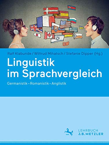 Linguistik im Sprachvergleich: Germanistik – Romanistik – Anglistik