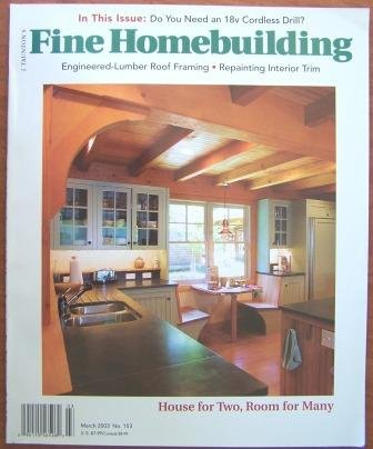 Fine Homebuilding March 2003, Number 153, House for Two Room for Many, Cordless Drill Survey, Engineered Lumber Roof Framing, Repainting Interior Trim, Crawlspaces
