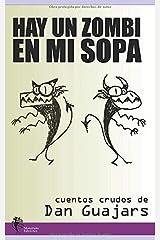 Hay un Zombi en mi Sopa: Cuentos de Fantasía, Terror y Ciencia Ficción (Spanish Edition) Paperback