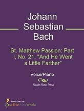 St. Matthew Passion: Part I, No. 21,