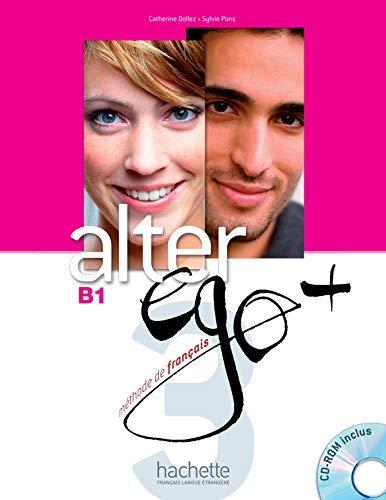 [[Alter Ego +: Livre de l'eleve + CD-ROM B1: Alter Ego + 3 : Livre de l'élève + CD-ROM]] [By: Fleury, Cynthia] [January, 2013]