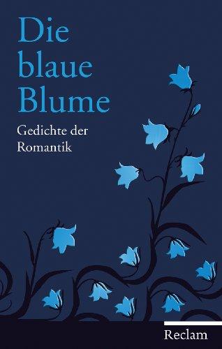 Die blaue Blume: Gedichte der Romantik