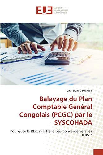 Balayage du Plan Comptable Général Congolais (PCGC) par le SYSCOHADA