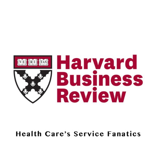 Health Care's Service Fanatics (Harvard Business Review) audiobook cover art