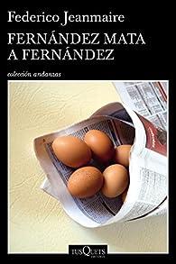 Fernández mata a Fernández par Federico Jeanmaire