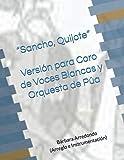"""""""Sancho, Quijote"""": Versión para Coro de Voces Blancas y Orquesta de Púa"""