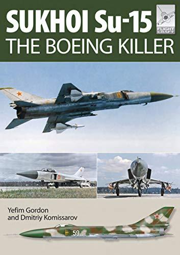 Sukhoi Su-15: The Boeing Killer (FlightCraft Book 5)