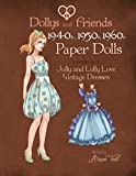 Dollys and Friends 1940s, 1950s, 1960s Paper Dolls: Wardrobe 3 Jolly and Lolly Love vintage dresses: Volume 3