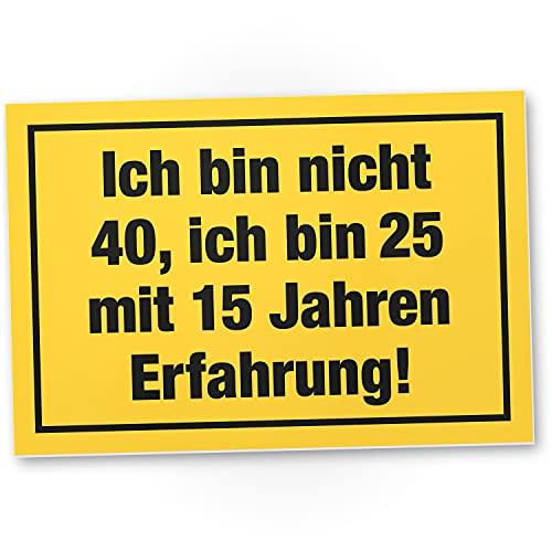 DankeDir! Ich bin nicht 40 Jahre Kunststoff Schild - Geschenk 40. Geburtstag Geschenkidee Geburtstagsgeschenk Vierzigsten Geburtstagsdeko Partydeko Party Zubehör Geburtstagskarte