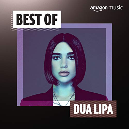Best of Dua Lipa