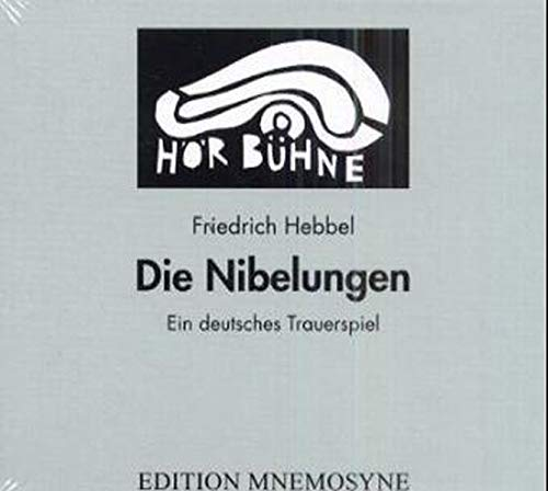 Die Nibelungen. Ein deutsches Trauerspiel in drei Abteilungen (Hörspiel). Eine Produktion des WDR, 1954: Teil 1: Der gehörnte Siegfried. Teil 2: ... des WDR aus dem Jahre 1954 (HörBühne)