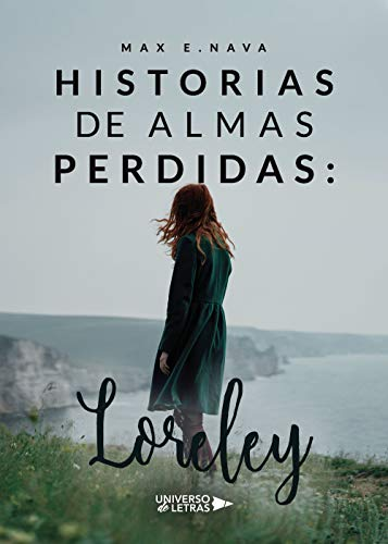 Historias de almas perdidas: Loreley de Max E. Nava