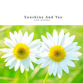 Sunshine And You