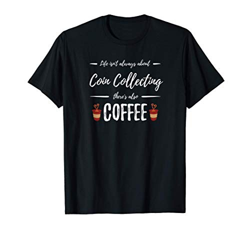 Coffee-Drinker-Coin-Collecting-Shirt-Funny-Collectors-Gift-T-Shirt