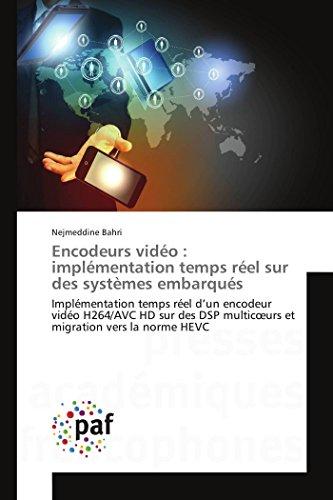 Encodeurs vidéo : implémentation temps réel sur des systèmes embarqués: Implémentation temps réel d'un encodeur vidéo H264/AVC HD sur des DSP ... vers la norme HEVC (Omn.Pres.Franc.)