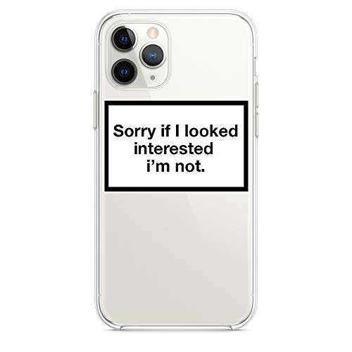 HYPExSTORE® Sorry if i Erscheinungsbilded Interested I'm not iPhone Transparent Crystal Clear Cover CASE am Tasche HÜLLE (iPhone 11 Pro Max)