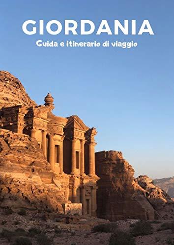 Giordania: Guida e itinerario di viaggio