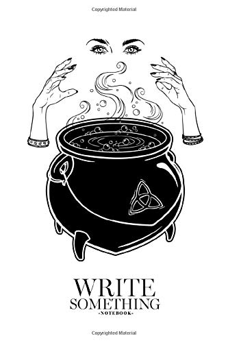 Notebook - Write something: Boiling magic cauldron and witch hands cast a spell notebook, Daily Journal, Composition Book Journal, College Ruled Paper, 6 x 9 inches (100sheets)