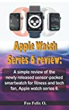 Apple Watch Series 6 review: A simple review of the newly released sensor-packed smartwatch for fitness and tech fan, Apple watch series 6