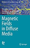 Magnetic Fields in Diffuse Media: 407