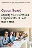 Get on Board: Earning Your Ticket to a Corporate Board Seat