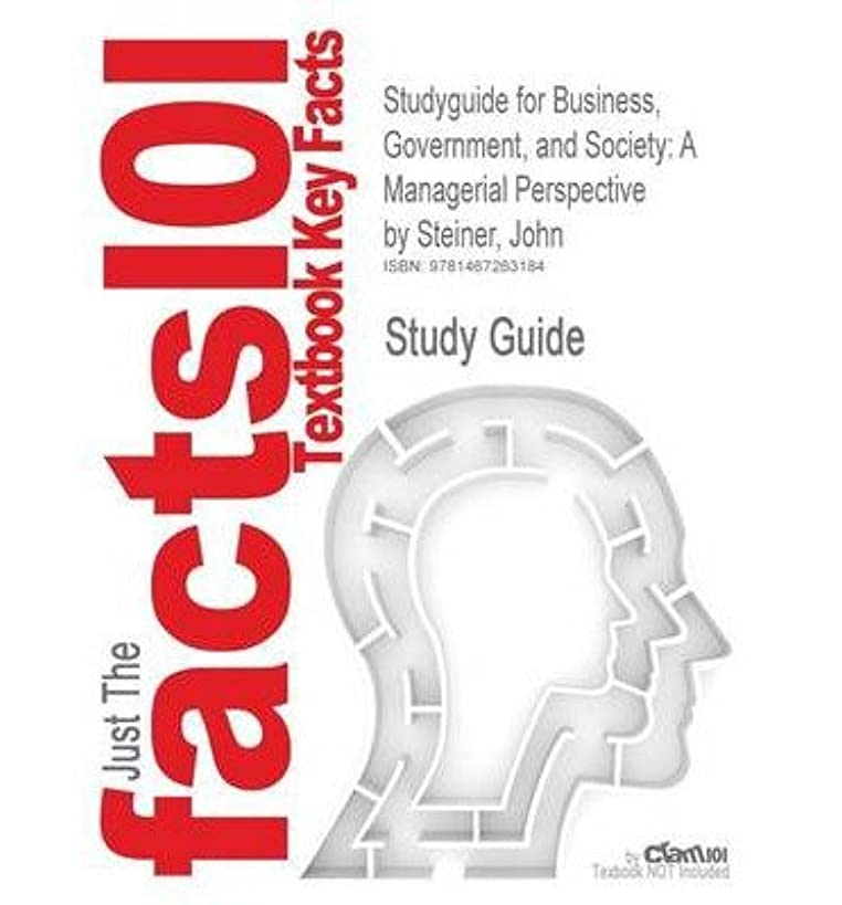 [ Studyguide for Business, Government, and Society: A Managerial Perspective by Steiner, John, ISBN 9780078112676 Cram101 Textbook Reviews ( Author ) ] { Paperback } 2012