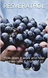 RESVERATROL: How does it work and how can we take a profit of it?