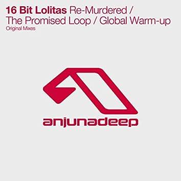 Re-Murdered / The Promised Loop / Global Warm-up