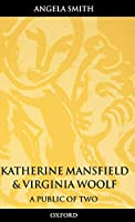 Katherine Mansfield and Virginia Woolf: A Public of Two (Oxford World's Classics (Hardcover))