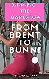 B-I-M-B-O: From Brent to Bunni (B-I-M-B-O The Gameshow Book 3)