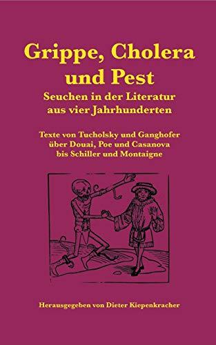 Grippe, Cholera und Pest: Seuchen in der Literatur aus vier Jahrhunderten