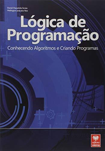 Lógica de Programação. Conhecendo Algoritmos e Criando Programas