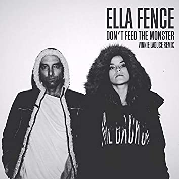 Don't Feed The Monster (Vinnie LaDuce Remix)