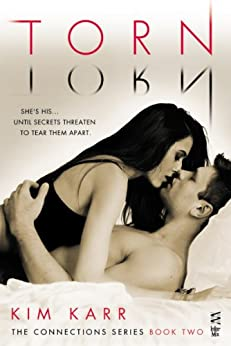 Torn (The Connections Series, Book 2) by [Kim Karr]