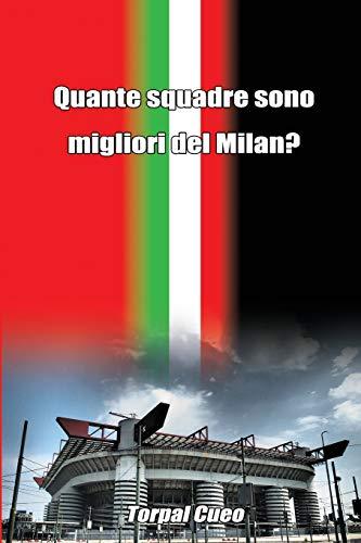 Quante squadre sono migliori del Milan?: Regalo divertente per tifosi milanisti. Il libro è vuoto, perché è l' AC Milan la squadra migliore. Idee regalo originali compleanno tifoso ultras milanista