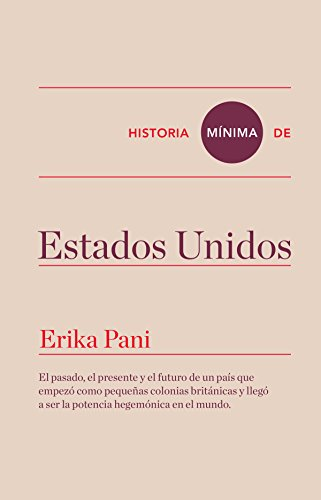 Historia mínima de Estados Unidos (Historias mínimas) eBook: Pani ...