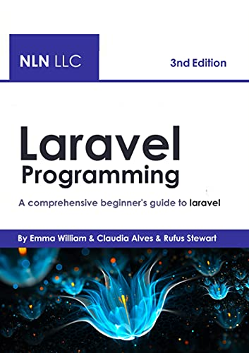 Laravel Programming: A comprehensive beginner's guide to laravel, 3rd Edition Front Cover