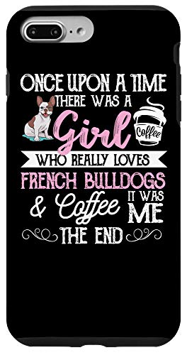 iPhone 7 Plus/8 Plus Once Upon A Time Frenchie Coffee Clothes Gift French Bulldog Case