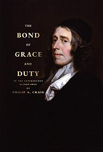 The Bond of Grace and Duty: In the Soteriology of John Owen (English Edition)