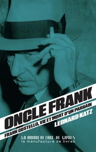 Oncle Frank : Vie et mort de Frank Costello