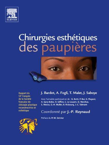 Chirurgies esthétiques des paupières: Rapport Sofcpre 2008 (Hors collection) (French Edition)