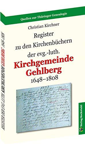 Register zu den Kirchenbüchern der evg.-luth. Kirchgemeinde GEHLBERG 1648-1808