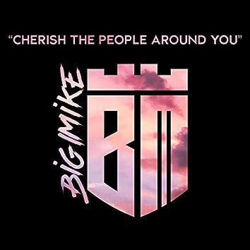 Cherish the People Around You