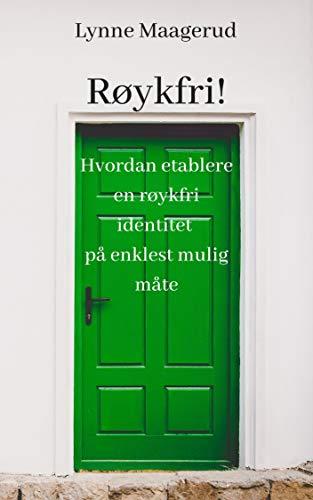 Røykfri!: Hvordan etablere en røykfri identitet på enklest mulig måte (Bli røykfri Book 1) (Norwegian Edition)