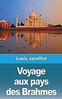 Voyage aux pays des Brahmes